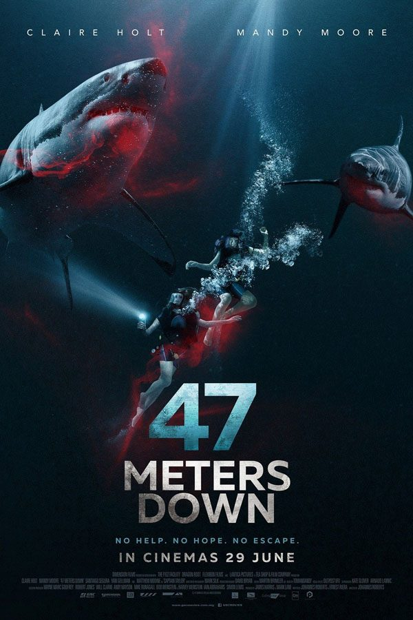 Poster for 47 meters down. This movie came out June 16th.